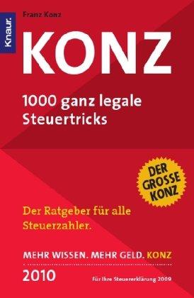 9783426783306: Konz 2010: 1000 ganz legale Steuertricks / Der erfolgreichste Steuerratgeber Deutschlands im 26. Jahr