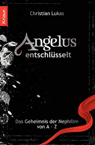 9783426783948: Angelus entschlüsselt: Das Geheimnis der Nephilim von A bis Z