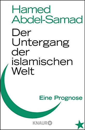 9783426784068: Der Untergang der islamischen Welt: Eine Prognose