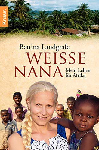 9783426784266: Wei�e Nana: Mein Leben f�r Afrika