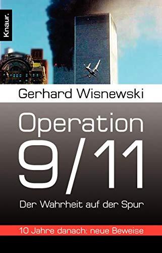 9783426784365: Operation 9/11: Der Wahrheit auf der Spur