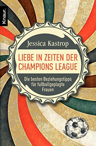 9783426785454: Liebe in Zeiten der Champions League: Die besten Beziehungstipps für fußballgeplagte Frauen