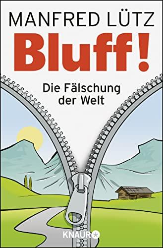 9783426785799: BLUFF!: Die Fälschung der Welt