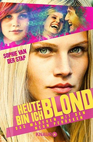9783426785997: Heute bin ich blond: Das Mädchen mit den neun Perücken