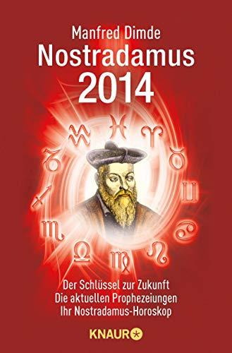 9783426786017: Nostradamus 2014: Der Schlüssel zur Zukunft - Die aktuellen Prophezeiungen - Ihr Nostradamus-Horoskop