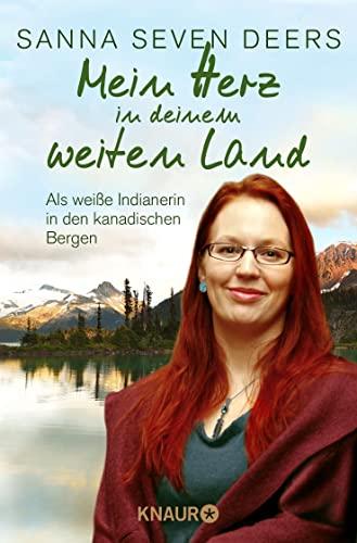 9783426787304: Mein Herz in deinem weiten Land: Als wei�e Indianerin in den kanadischen Bergen