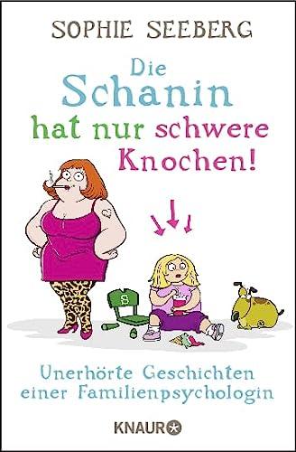 9783426787649: Die Schanin hat nur schwere Knochen!