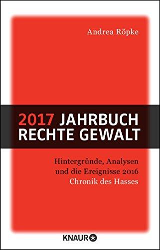 9783426789049: 2017 Jahrbuch rechte Gewalt: Hintergründe, Analysen und die Ereignisse 2016. Chronik des Hasses