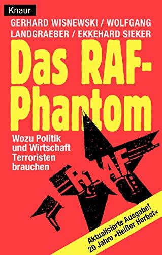 9783426800102: Das RAF-Phantom: Wozu Politik und Wirtschaft Terroristen brauchen