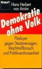 9783426800218: Demokratie ohne Volk: Pladoyer gegen Staatsversagen, Machtmissbrauch und Politikverdrossenheit (German Edition)