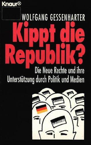 9783426800263: Kippt die Republik?: Die Neue Rechte und ihre Unterstützung durch Politik und Medien