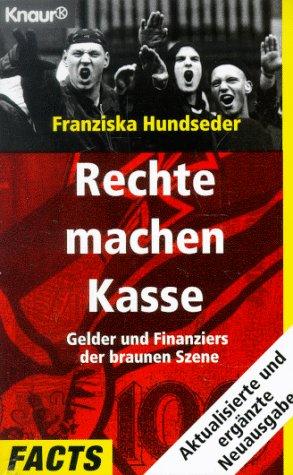 9783426800478: Rechte machen Kasse: Gelder und Finanziers der braunen Szene (Facts) (German Edition)