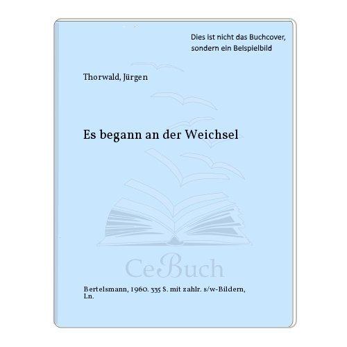 9783426800676: Es begann an der Weichsel. Flucht und Vertreibung der Deutschen aus dem Osten
