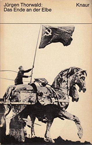 9783426800683: Das Ende an der Elbe. Die letzten Monate des Zweiten Weltkriegs im Osten