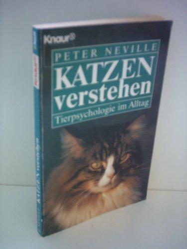 Katzen verstehen : Tierpsychologie im Alltag. [Aus dem Engl. von Martha Jacober] / Knaur ; 82024 - Neville, Peter