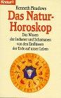 Das Natur-Horoskop. Das Wissen der Indianer und: Meadows, Kenneth