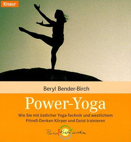 9783426821565: Power-Yoga. Wie Sie mit östlicher Yoga-Technik und westlichem Fitness-Denken Körper und Geist trainieren