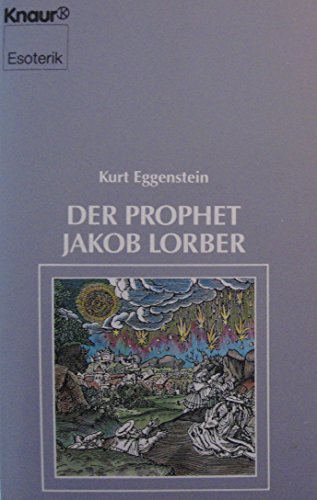 9783426860137: Der Prophet Jakob Lorber. ( Esoterik). by Eggenstein, Kurt