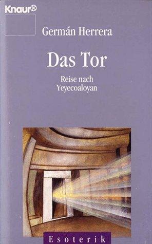 9783426860205: Das Tor. Reise ins Yeyecoaloyan. ( Esoterik).