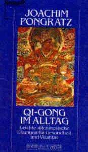 9783426860755: Qi Gong im Alltag. Leichte Altchinesische �bungen f�r ein harmonisches Leben. Aktion