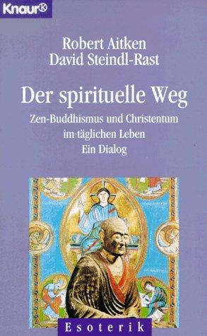 9783426861172: Der spirituelle Weg. Zen-Buddhismus und Christentum im täglichen Leben - ein Dialog