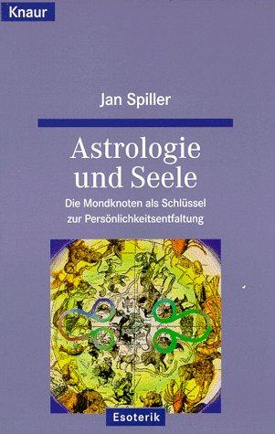 9783426861981: Astrologie und Seele. Die Mondknoten als Schlüssel zur Persönlichkeitsentfaltung