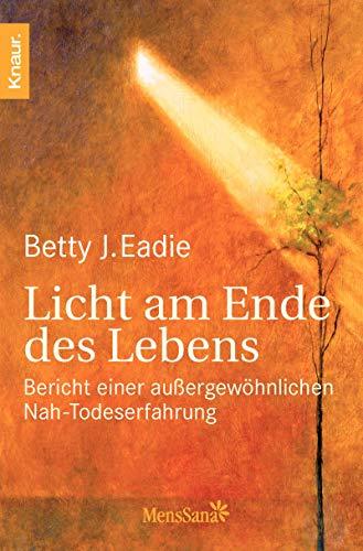 9783426870204: Licht am Ende des Lebens: Bericht einer außergewöhnlichen Nah-Todes-Erfahrung