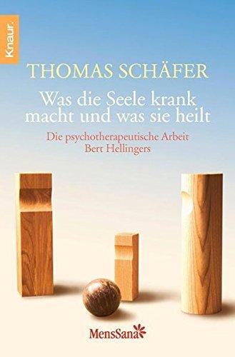 9783426870297: Was die Seele krank macht und was sie heilt: Die psychotherapeutische Arbeit Bert Hellingers