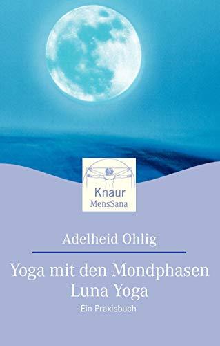 9783426870532: Yoga mit den Mondphasen - Luna Yoga. Ein Praxisbuch.