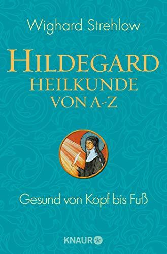 9783426870815: Hildegard-Heilkunde von A - Z: Kerngesund von Kopf bis Fuß