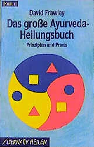 9783426871430: Das große Ayurveda- Heilungsbuch. Prinzipien und Praxis.