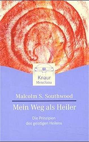 9783426871454: Mein Weg als Heiler. Die Prinzipien des geistigen Heilens.