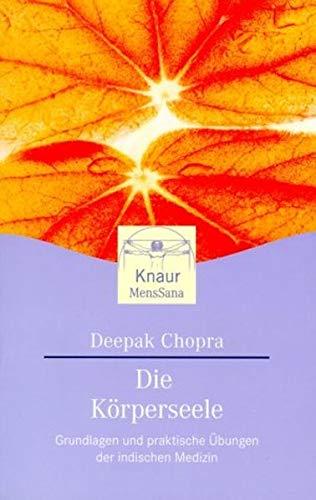 9783426871515: Die Körperseele. Grundlagen und praktische Übungen der Indischen Medizin.