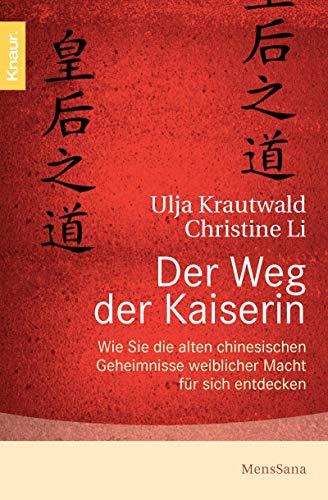 Der Weg der Kaiserin: Wie Sie die: Li, Christine, Krautwald,