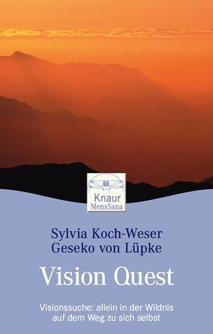 Vision Quest Visionssuche Allein In Der Wildnis: Sylvia Koch Weser