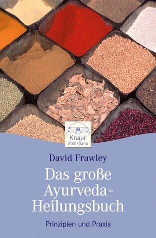 9783426872796: Das große Ayurveda-Heilungsbuch: Prinzipien und Praxis