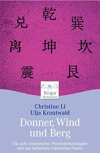 Donner, Wind und Berg: Die acht chinesischen: Li, Christine, Krautwald,