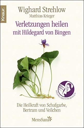 9783426873090: Verletzungen heilen: Die Heilkraft von Schafgarbe, Bertram und Veilchen nach Hildegard von Bingen