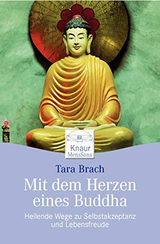 9783426873182: Mit dem Herzen eines Buddha: Heilende Wege zu Selbstakzeptanz und Lebensfreude