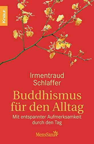 9783426873564: Buddhismus für den Alltag: Mit entspannter Aufmerksamkeit durch den Tag