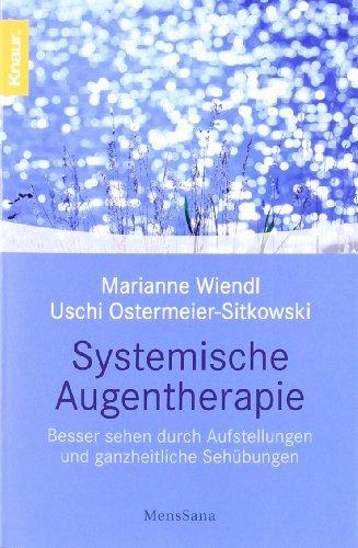 9783426873595: Systemische Augentherapie: Besser sehen durch Aufstellungen und ganzheitliche Sehübungen