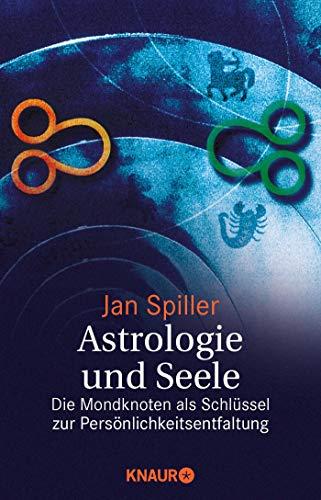 9783426873915: Astrologie und Seele: Die Mondknoten als Schlüssel zur Persönlichkeitsentfaltung