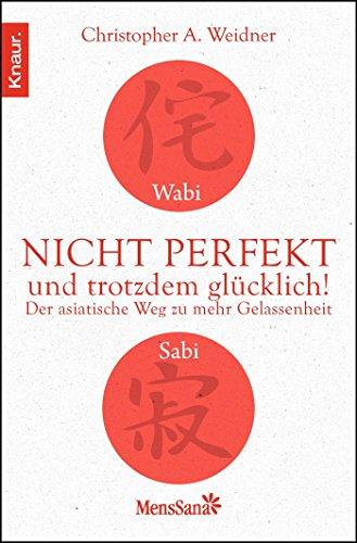 9783426875049: Wabi Sabi - Nicht perfekt und trotzdem glücklich!: Der asiatische Weg zu mehr Gelassenheit
