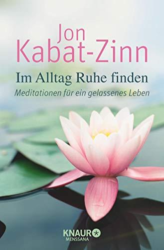 9783426875292: Im Alltag Ruhe finden: Meditationen f�r ein gelassenes Leben