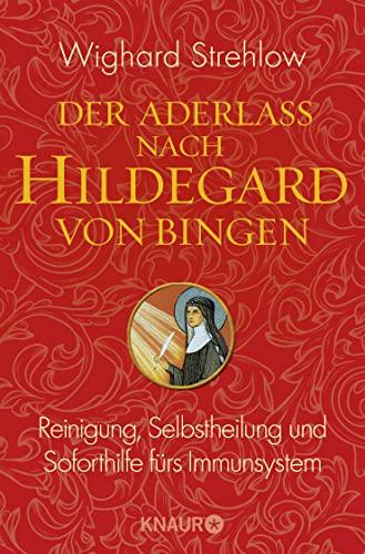 9783426875452: Die Kunst der Heilung nach Hildegard von Bingen: Aderlass statt Pillen