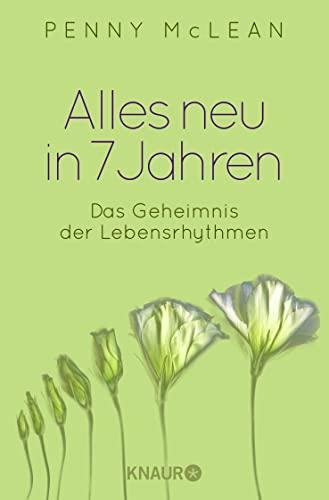 9783426876848: Alles neu in 7 Jahren: Das Geheimnis der Lebensrhythmen