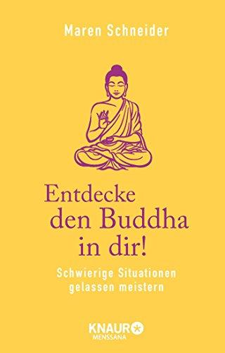 9783426877128: Entdecke den Buddha in dir!: Schwierige Situationen gelassen meistern
