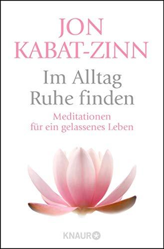 9783426877135: Im Alltag Ruhe finden: Meditationen für ein gelassenes Leben