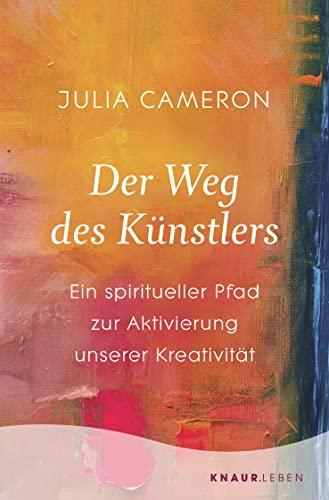 Der Weg des Künstlers - Julia Cameron, Ute Weber