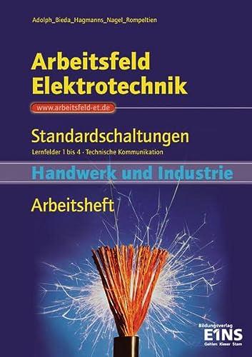 9783427001140: Arbeitsfeld Elektroberufe Lernfeld 1 - 4 : Standardschaltungen